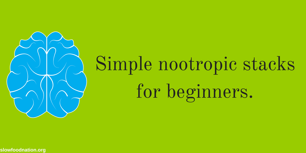 Simple Nootropic Stacks For Beginners A List Of Effective Stacks